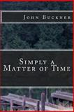 Simply a Matter of Time, John Buckner, 1497567815