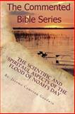 The Scientific and Spiritaul Aspects of the Flood of Noah's Day, Jerome Goodwin, 1500427810