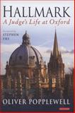 Hallmark : A Judge's Life at Oxford, Popplewell, Oliver, 1845117816