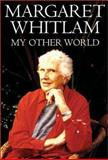My Other World, Whitlam, Margaret, 1865087815