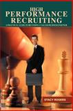 High Performance Recruiting, Stacy Rogers, 0595427812