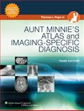 Aunt Minnie's Atlas and Imaging-Specific Diagnosis, , 0781787815