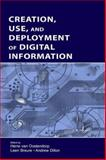 Creation, Use, and Deployment of Digital Information, , 0805847812