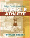 Unique Considerations of the Female Athlete, Brunet, Michael, 1401897819