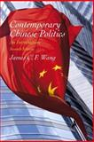 Contemporary Chinese Politics : An Introduction, Wang, James C. F., 0130907820