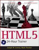 HTML5 24-Hour Trainer, Lowery, Joseph W. and Fletcher, Mark, 0470647825
