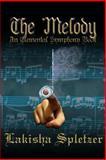 The Melody, Lakisha Spletzer, 1468047825