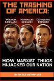 The TRASHING of AMERICA; How Marxist Thugs HIjacked Our Nation, A. N. Old Vet, 1477577823