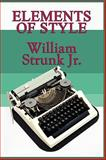 The Elements of Style, Strunk, William, Jr. and White, E. B., 1604597828