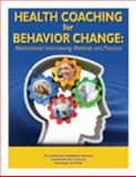 Health Coaching for Behavior Change : Motivational Interviewing Methods and Practice, , 1934647829