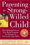 Parenting the Strong-Willed Child, Rex Forehand and Nicholas Long, 0071667822