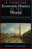 A Concise Economic History of the World : From Paleolithic Times to the Present, Cameron, Rondo, 0195107829