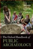 The Oxford Handbook of Public Archaeology, , 0199237824