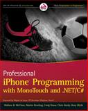 iPhone Programming with MonoTouch and .NET/C#, Wallace B. McClure and Matthias Meyer, 047063782X