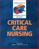 Springhouse Certification Review : Critical Care Nursing, Springhouse Publishing Company Staff, 0874347823