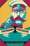 Propaganda and Persuasion, Jowett, Garth S., 1412977827