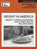 Weight in America : Obesity, Eating Disorders, and Other Health Risks, Wexler, Barbara, 1414407823