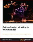 Getting Started with Oracle VM VirtualBox, Pradyumna Dash, 1782177825