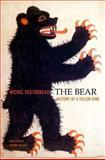 The Bear, Michel Pastoureau, 0674047826