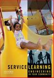 Service-Learning : Engineering in Your Community, Lima, Marybeth and Oakes, William C., 0199767823