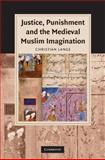 Justice, Punishment and the Medieval Muslim Imagination, Lange, Christian, 0521887828