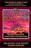 Leadership Principles of Jesus : Modern Parables of Achievement and Motivation, Batten, Joe D. and Batten, Gail, 0899007821