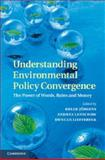 Understanding Environmental Policy Convergence : The Power of Words, Rules and Money, , 1107037824