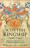 Scottish Kingship, 1306-1542, , 1904607829