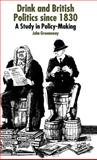Drink and British Politics : A Study in Policy-Making, Greenaway, John, 0333917820