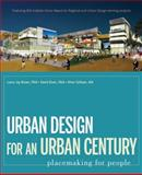 Urban Design for an Urban Century : Placemaking for People, Brown, Lance Jay and Dixon, David, 047008782X
