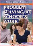 Step-By-Step Guide to Problem Solving at School and Work, Larry Gerber, 1477777822