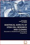 Bioethical Aspects of Stem Cell Research and Cloning, Ankur Barua and Romila SYANGDEN, 3639247825