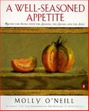 A Well-Seasoned Appetite, Molly O'Neill, 0140237828