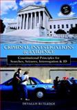 Criminal Investigations and Evidence : Constitutional Principles for Searches, Seizures, Interrogation and ID, Rutledge, Devallis, 0536337829