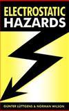 Electrostatic Hazards, Luttgens, Günter and Wilson, Norman, 0750627824