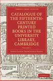 Catalogue of the Fifteenth-Century Printed Books in the University Library, Cambridge, Oates, John Claud Trewinard, 1108007821