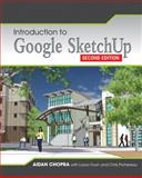 Introduction to Google SketchUp, Chopra, Aidan, 1118077822