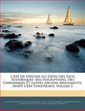 L' Art de Vérifier les Dates des Faits Historiques, Maur-François Dantine and Maur-François Maurists, 1142737829