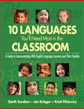 Ten Languages You'll Need Most in the Classroom : A Guide to Communicating with English Language Learners and Their Families, Sundem, Garth and Pikiewicz, Kristi, 1412937825