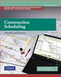 Construction Scheduling : Principles and Practices, Newitt, Jay S., 0135137829