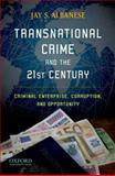 Transnational Crime and the 21st Century : Criminal Enterprise, Corruption, and Opportunity, Albanese, Jay S., 0195397827