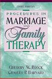 Procedures in Marriage and Family Therapy, Brock, Gregory W. and Barnard, Charles P., 0205287824