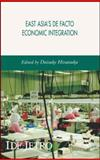 East Asia's de Facto Economic Integration, Hiratsuka, Daisake, 0230007821