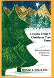Lessons from A Christmas Tree Farm, Michael Kurtz, 0595667821