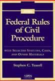 Federal Rules of Civil Procedure : With Selected Statutes, Cases, and Other Materials, Yeazell, Stephen C., 0735557829