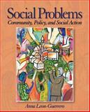 Social Problems : Community, Policy and Social Action, Leon-Guerrero, Anna, 0761987827
