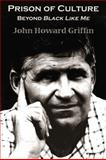 Prison of Culture, John Howard Griffin and Robert Bonazzi, 0916727823