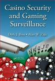 Casino Security and Gaming Surveillance, Boss, Derk J. and Zajic, Alan W., 1420087827