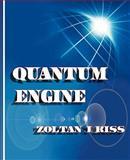 Quantum Engine, Zoltan J. Kiss, 1426957823