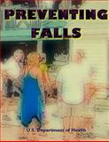 Preventing Falls, U. S. Department of Health, 1495337820